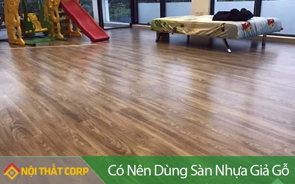 Có nên dùng sàn nhựa giả gỗ